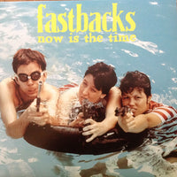 Fastbacks - Now Is The Time dbl lp