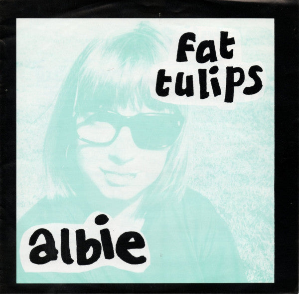 Fat Tulips - Albie EP 7""