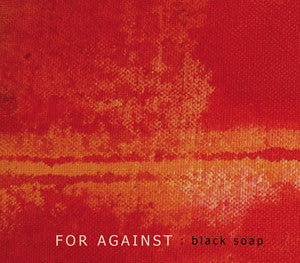 For Against - Black Soap EP cdep