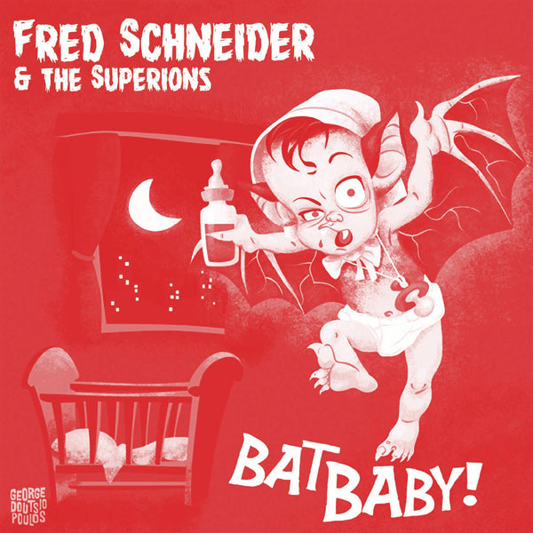 Schneider, Fred & The Superions - Bat Baby! 7""