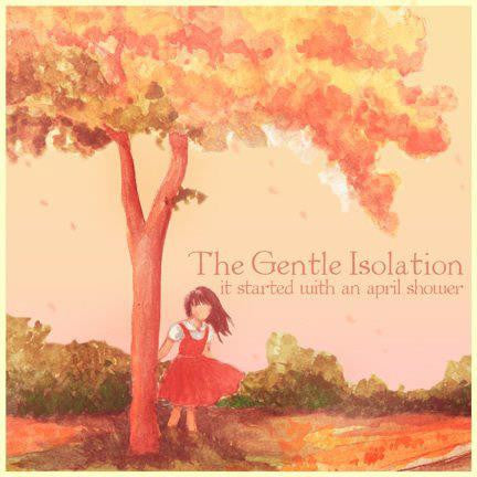 Gentle Isolation - It Started With An April Shower cdep
