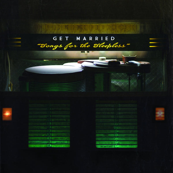 Get Married - Songs For The Sleepless lp