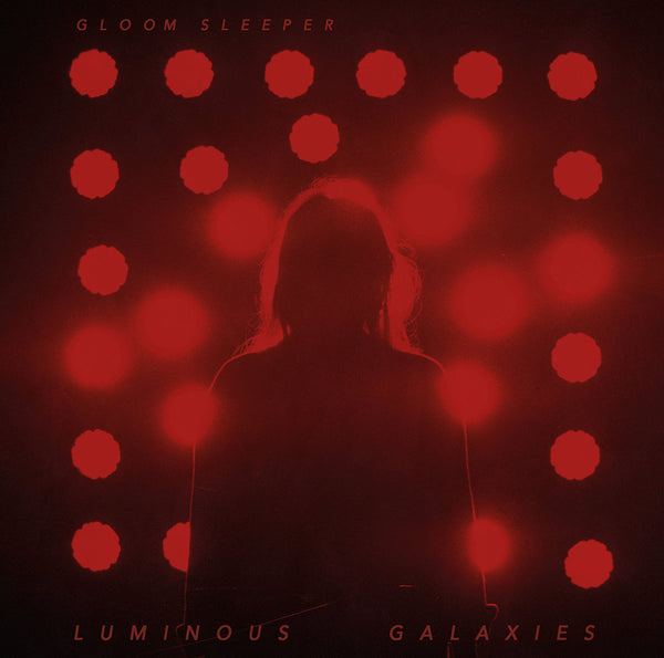 Gloom Sleeper - Luminous Galaxies lp