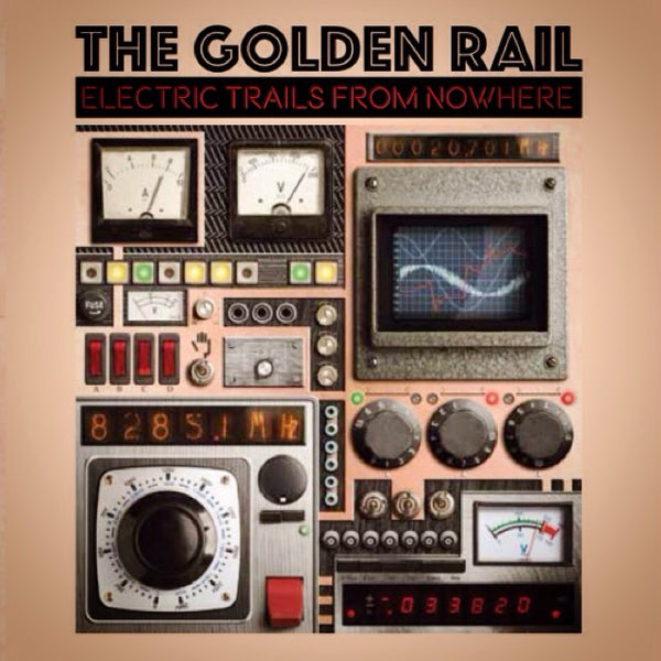 Golden Rail - Electric Trails From Nowhere cd