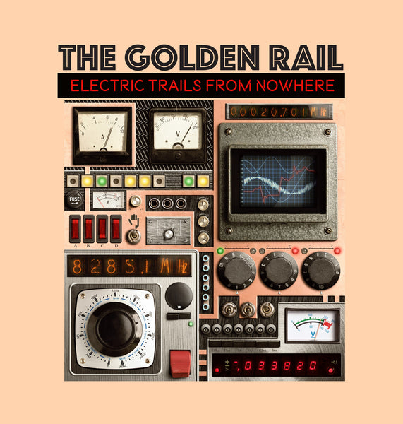 Golden Rail - Electric Trails From Nowhere lp