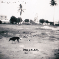 Gorgeous Bully - Bullring EP 7""