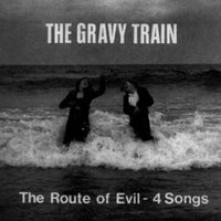 Gravy Train - The Route Of Evil 7""