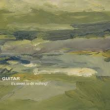 Guitar - It's Sweet To Do Nothing! cd