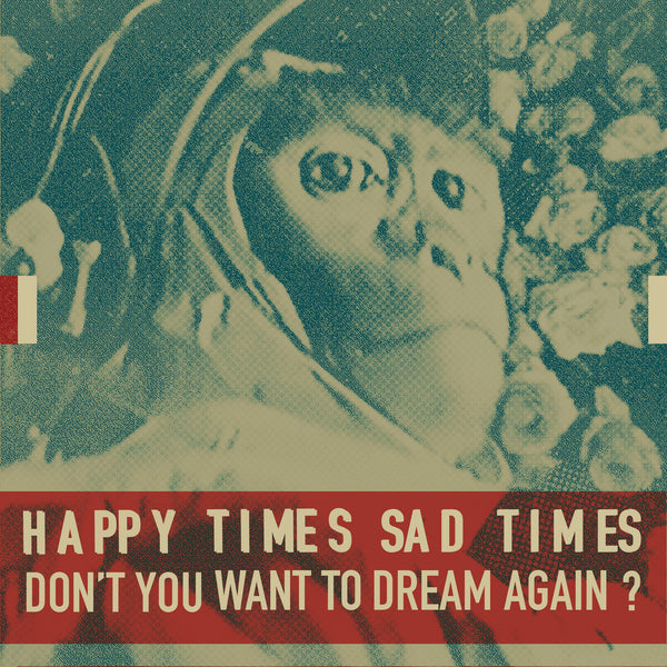 Happy Times Sad Times - Don't You Want To Dream Again? cs