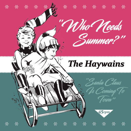 Haywains - Who Needs Summer? 7""