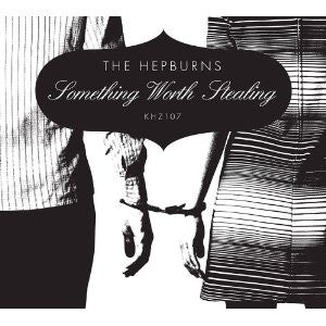 Hepburns - Something Worth Stealing cd