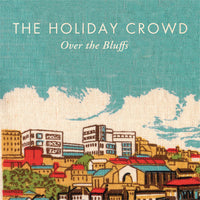 Holiday Crowd - Over The Bluffs cd