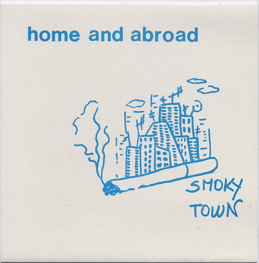 Home And Abroad - Smoky Town 7""