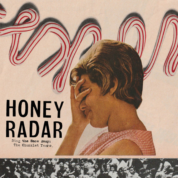 Honey Radar - Sing The Snow Away: The Chunklet Years lp