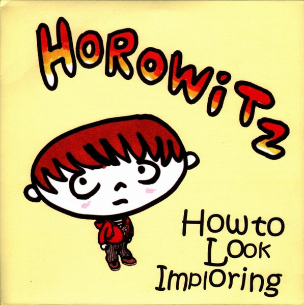 Horowitz - How To Look Imploring 7""