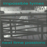 Impossible Tymes / Next Time Passions - split 7""