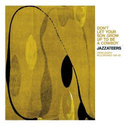 Jazzateers - Don't Let Your Son Grow Up To Be A Cowboy cd
