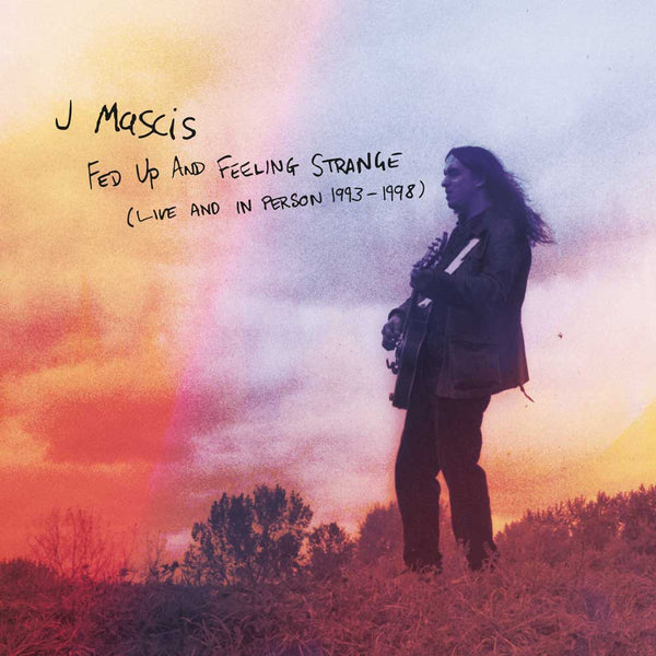Mascis, J - Fed Up And Feeling Strange (Live and in Person 1993-1998) cd box