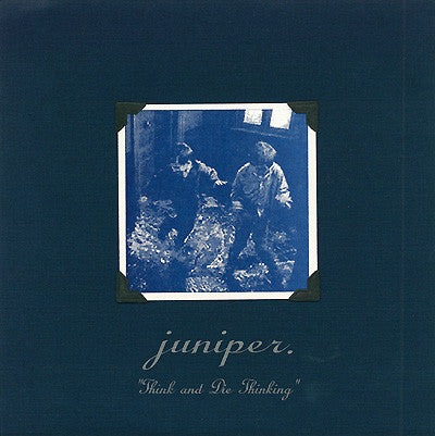 Juniper - Think And Die Thinking 7""