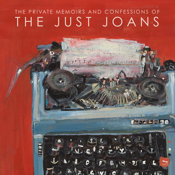 Just Joans - The Private Memoirs And Confessions Of The Just Joans cd/lp