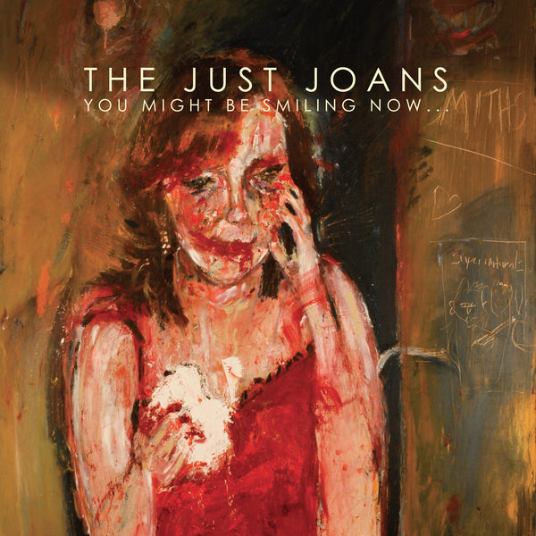 Just Joans - You Might Be Smiling Now… cd/lp