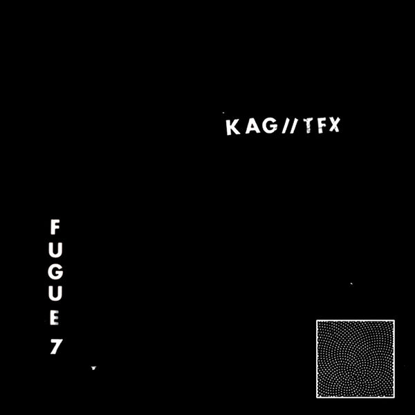 KAG//TFX - Fugue 7 7""