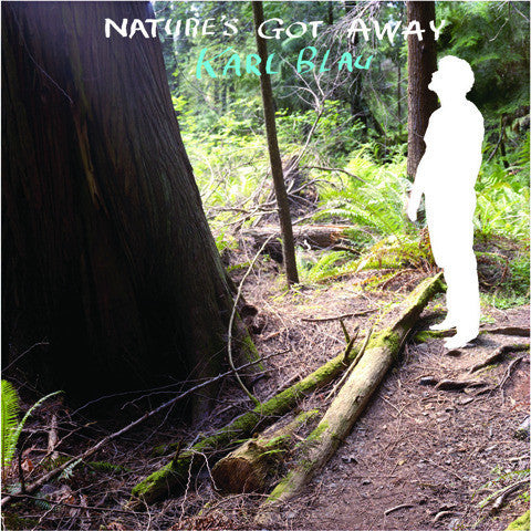 Blau, Karl - Nature's Got Away cd