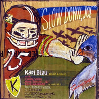 Blau, Karl - Slow Down, Joe 7""
