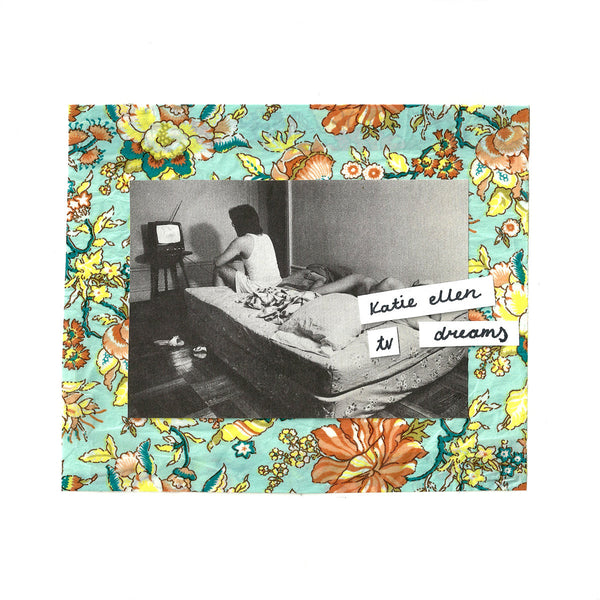 Katie Ellen - TV Dreams 7""