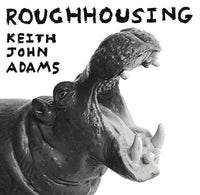 Adams, Keith John - Roughhousing lp