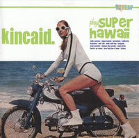 Kincaid - Plays Super Hawaii cd