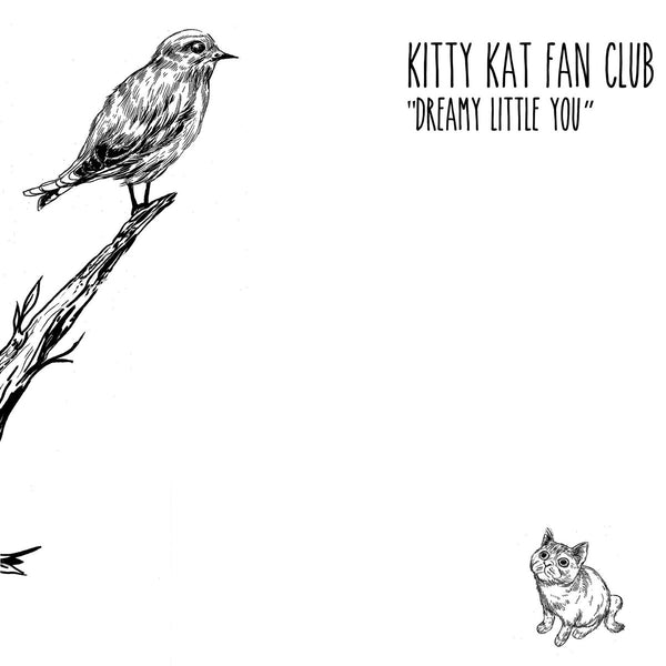 Kitty Kat Fan Club - Dreamy Little You cd/lp