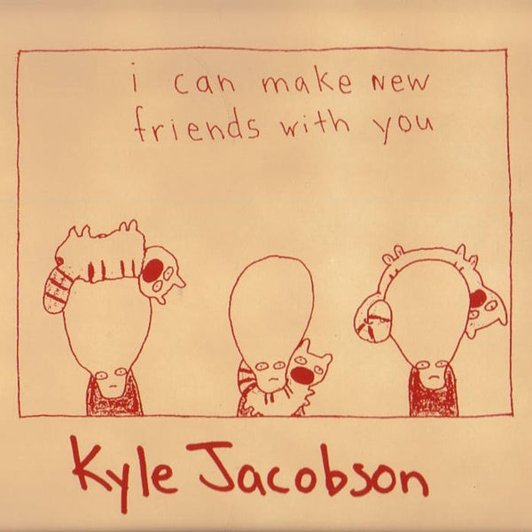 Kyle Jacobson - I Can Make New Friends With You lp