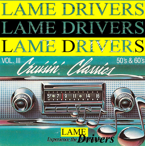 Lame Drivers - Cruisin' Classics 2003-2010 cd