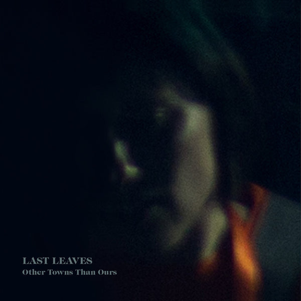 Last Leaves - Other Towns Than Ours cd/lp