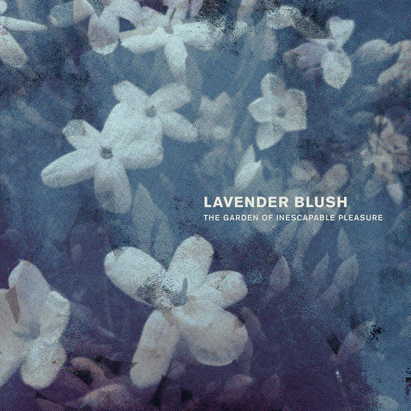 Lavender Blush - The Garden Of Inescapable Pleasure lp