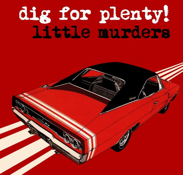 Little Murders - Dig For Plenty cd