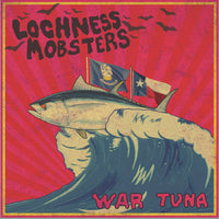 Lochness Mobsters - War Tuna lp