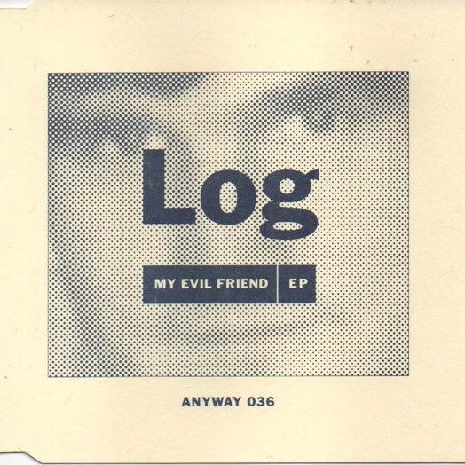 "Log - My Evil Friend EP 7""/cdep"