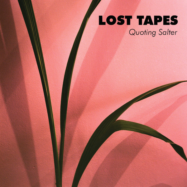 "Lost Tapes - Quoting Salter 7""/cdep"
