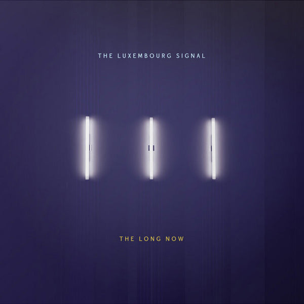 Luxembourg Signal - The Long Now cd/lp