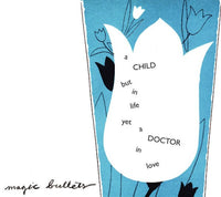 Magic Bullets - A Child But In Life Yet A Doctor In Love cd