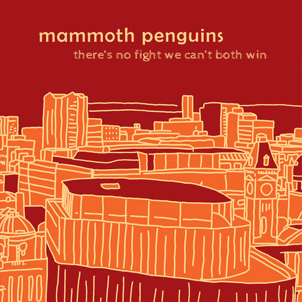 Mammoth Penguins - There's No Fight We Can't Both Win cd/lp