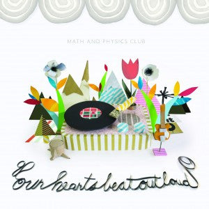Math And Physics Club - Our Hearts Beat Out Loud cd/lp