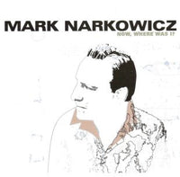 Narkowicz, Mark - Now Where Was I? cd