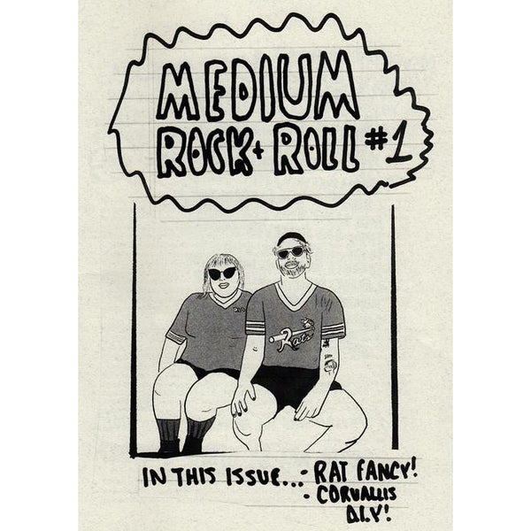 Medium Rock + Roll - Issue #1 zine