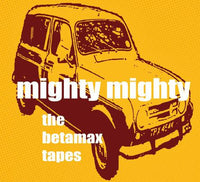 Mighty Mighty - The Betamax Tapes cd/lp