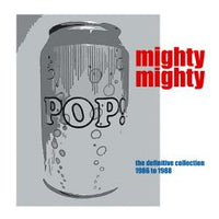 Mighty Mighty - Pop Can! The Definitive Collection 1986 - 1988 dbl cd