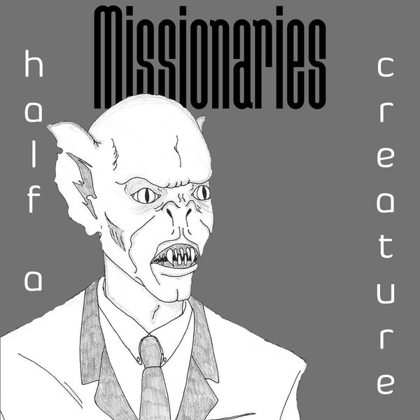 Missionaries - Half A Creature cs