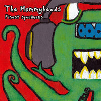 Mommyheads - Finest Specimens cd